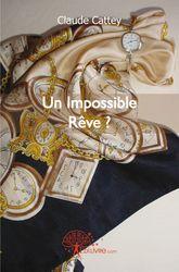 un impossible rêve ?