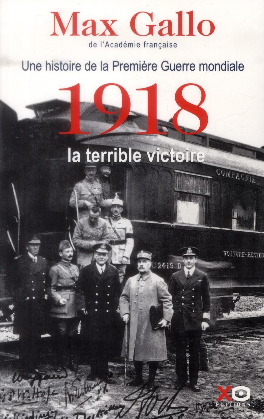 Une histoire de la Première Guerre mondiale t.2 ; 1918, la terrible victoire