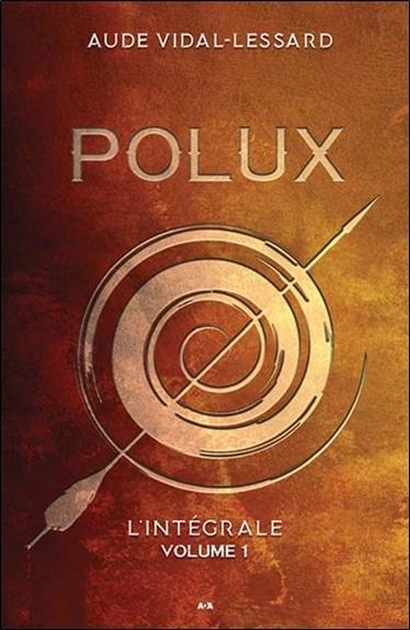 Polux ; l'intégrale t.1