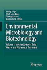 Environmental Microbiology and Biotechnology  - Anoop Singh - Deepak Pant - Dheeraj Rathore - Shaili Srivastava