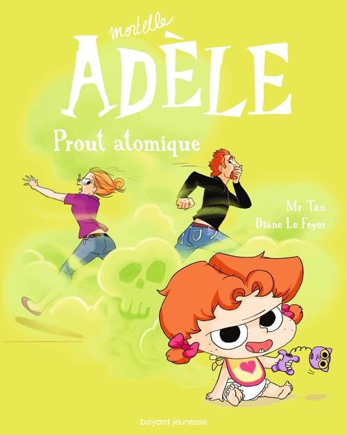 Mortelle Adèle T.14 ; prout atomique