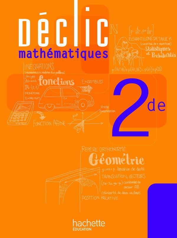 Declic; Mathematiques ; 2nde ; Livre De L'Eleve (Edition 2010)