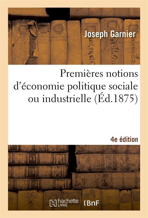 Premières notions d'économie politique sociale ou industrielle ; édition 1875
