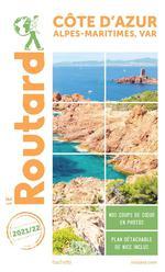 Guide du Routard ; Côte d'Azur, Alpes-Maritimes, Var
