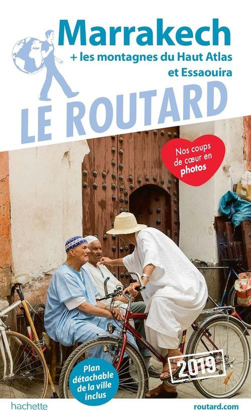 Guide du Routard ; Marrakech  (+ Essaouira et nos plus beaux riads) (édition 2019)