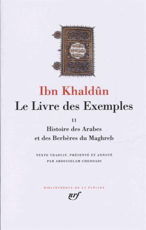 Le livre des exemples t.2 ; histoire des Arabes et des Berbères du Maghreb