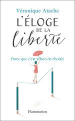 Vente Livre Numérique : Eloge de la liberté  - Véronique Aïache