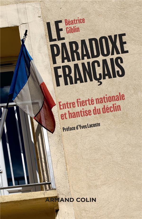 Le paradoxe français ; entre fierté nationale et hantise du déclin
