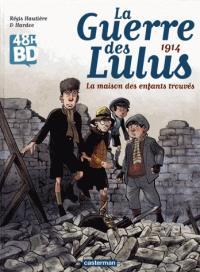 La guerre des Lulus T.1 ; 1914, la maison des enfants trouvés