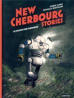 Couverture de New Cherbourg Stories - T02 - Le Silence Des Grondins