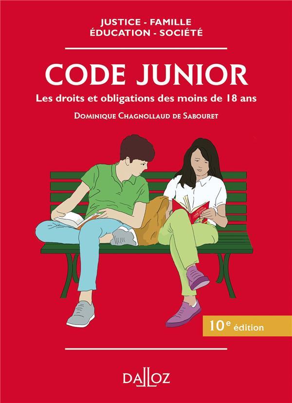 - CODE JUNIOR - 10E ED. - LES DROITS ET OBLIGATIONS DES MOINS DE 18 ANS