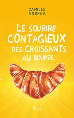 Le sourire contagieux des croissants au beurre  - Camille Andrea