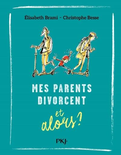 MES PARENTS DIVORCENT ET ALORS ?
