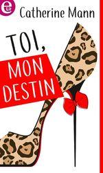 Vente EBooks : Toi, mon destin  - Catherine Mann