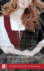 Les MacAllister (Tome 2) - L'arme secrète de Maggie  - Kinley MacGregor - Kinley Mcgregor