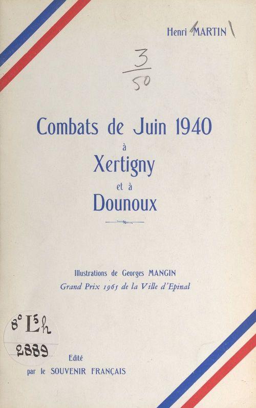 Combats de juin 1940, à Xertigny et à Dounoux  - Henri MARTIN