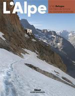 Couverture de L'Alpe - T88 - L'Alpe 88 - Refuges - Refuges. De L'Abri De Fortune Au Tourisme D'Altitude