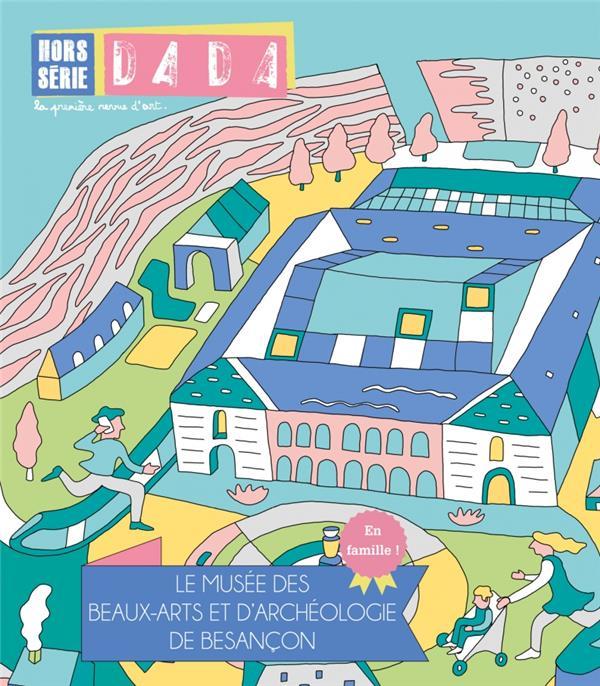 Revue dada hors-serie n.5 ; le musee des beaux-arts et d'archeologie de besancon