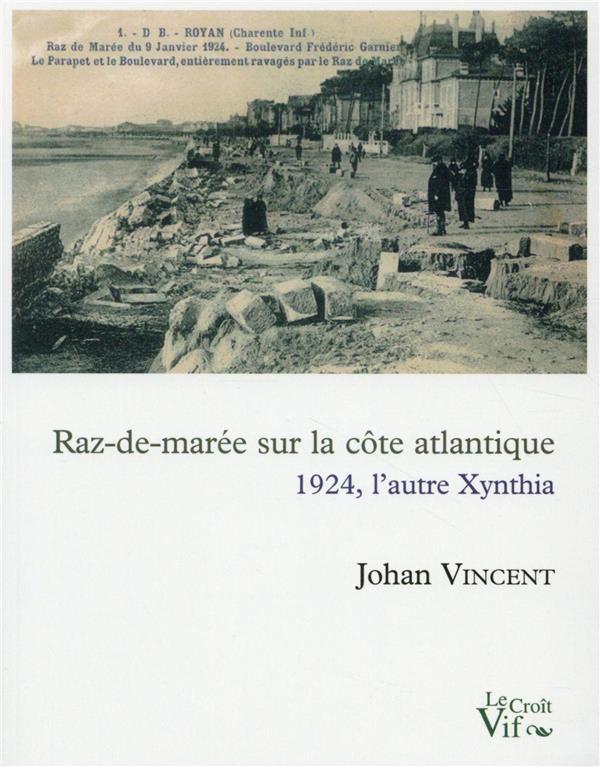 Raz-de-marée sur les côtes atlantiques ; 1924, l'autre Xynthia