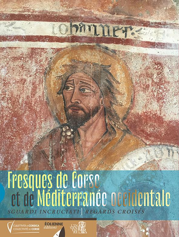 FRESQUES DE CORSE ET DE MEDITERRANEE OCCIDENTALE  -  SGUARDI INCRUCIATI : REGARDS CROISES