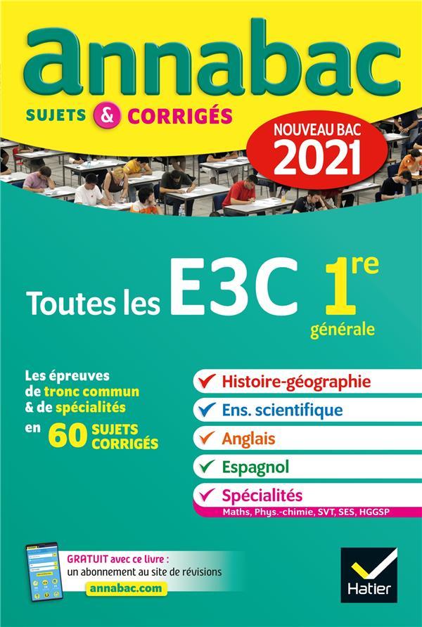 Annabac sujets & corrigés ; toutes les E3C ; 1re générale (édition 2021)