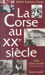 La Corse au XXe siècle  - Robert COLONNA D'ISTRIA