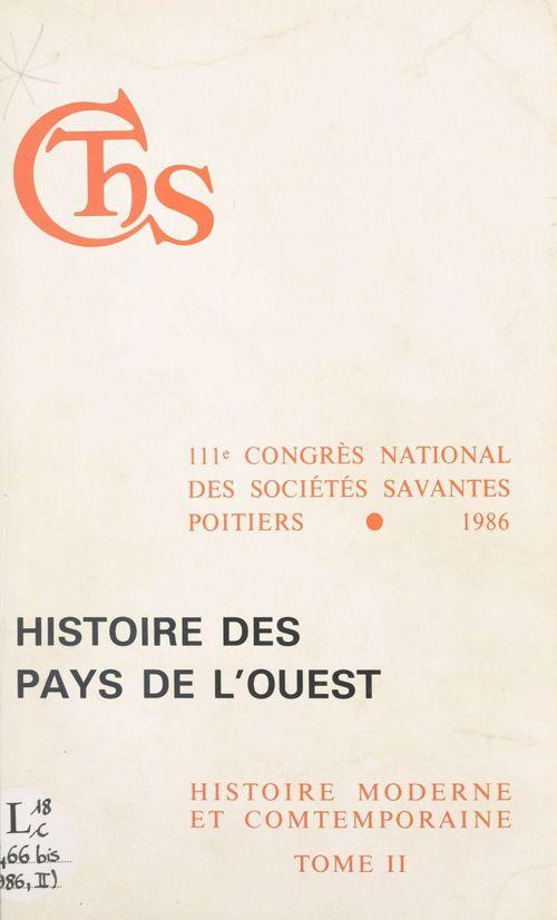 Actes du 111e Congrès national des sociétés savantes (2) : Histoire des pays de l'Ouest