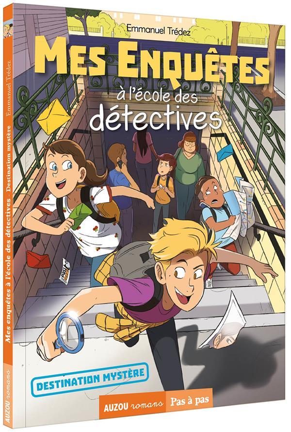 Mes enquêtes à l'école des détectives T.2 ; destination mystère