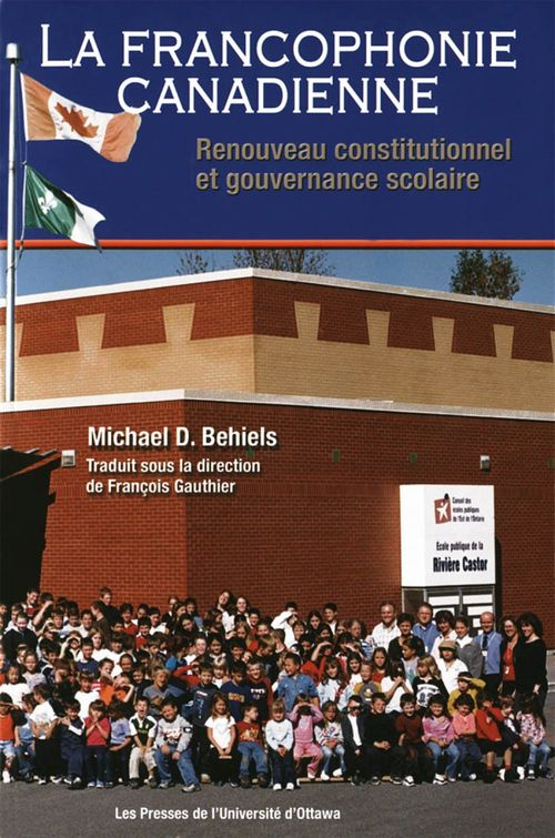 La francophonie canadienne: renouveau constitutionnel et gouverna