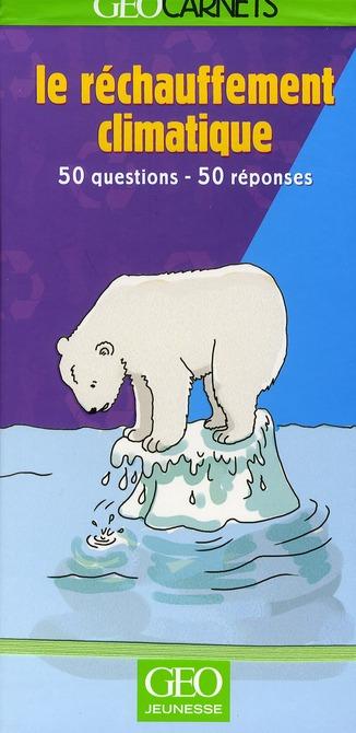 Géocarnets ; réchauffement climatique ; 50 questions ; 50 réponses