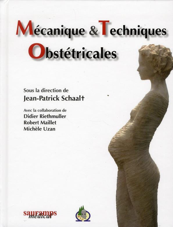 Mecanique Et Techniques Obstetricales (4e Edition)