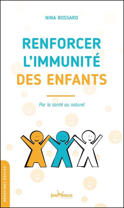 Booster l'immunité des enfants ; par la santé au naturel