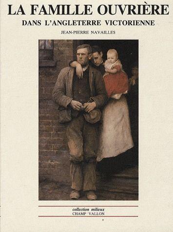 La famille ouvrière dans l'Angleterre victorienne