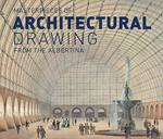 Masterpieces of architectural drawing ; from the albertina