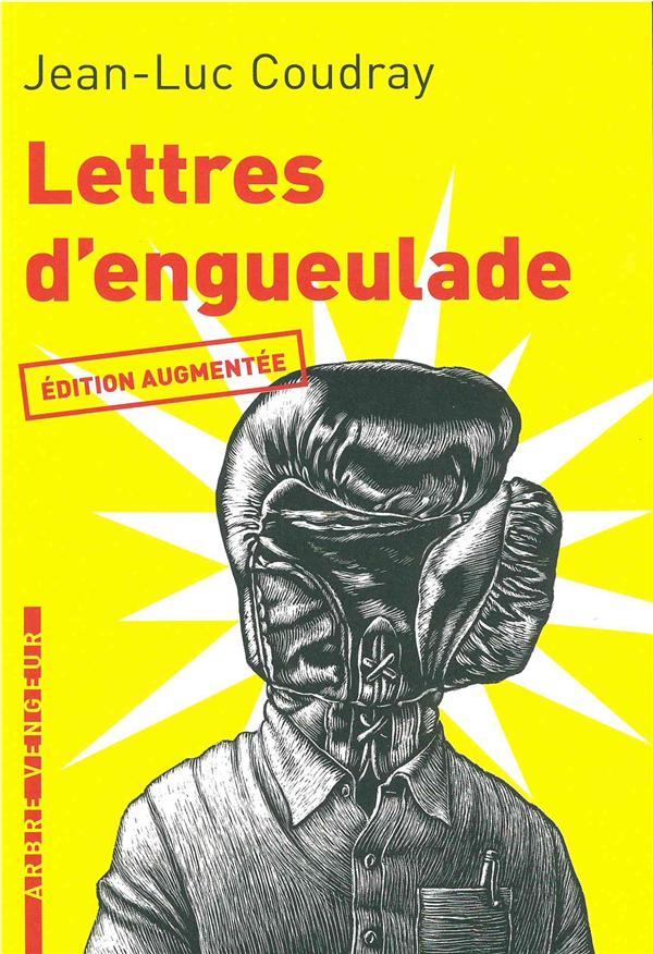 Lettres d'engueulade ; guide de colères littéraires