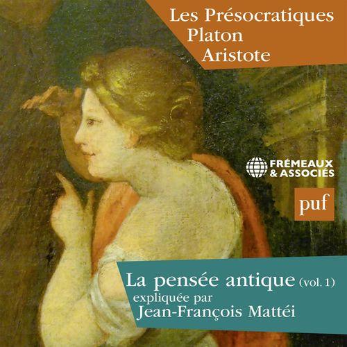 La pensée antique (Vol. 1) - Les Présocratiques Platon et Aristote