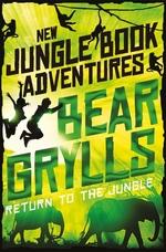 Vente Livre Numérique : Return to the Jungle  - Bear Grylls