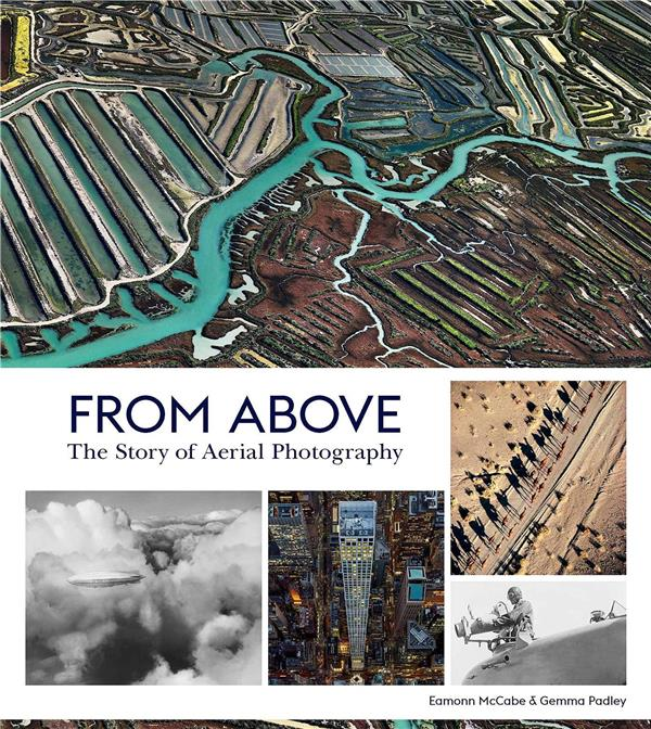 From above the story of aerial photography