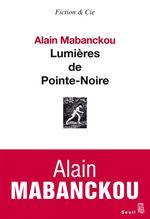 Vente Livre Numérique : Lumières de Pointe-Noire  - Alain Mabanckou