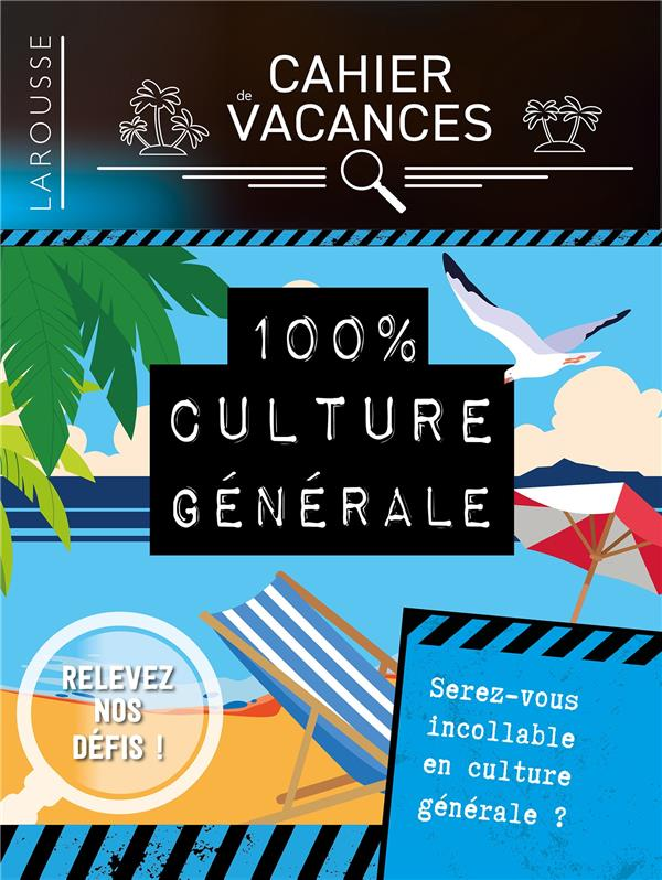 Cahier De Vacances ; 100% Culture Generale