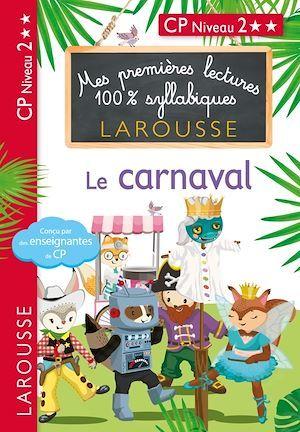 Mes premières lectures 100% syllabiques ; CP, niveau 2 ; le carnaval
