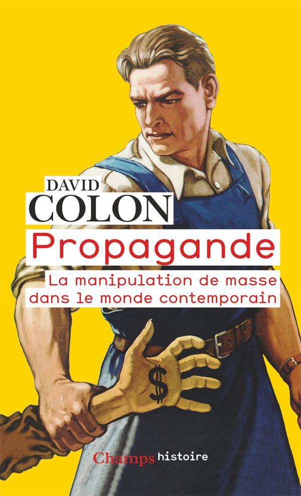 Propagande ; la manipulation de masse dans le monde contemporain