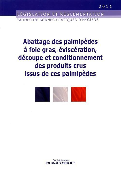 Abattage des palmipèdes à  foie-gras, éviscération, découpe et conditionnement des produits crus issus de ces palmipède