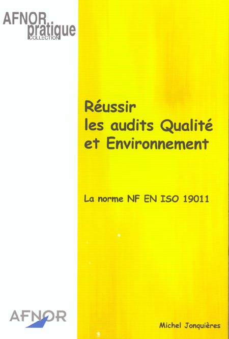 Reussir Les Audits Qualite Et Environnement. La Norme Nf En Iso 19011