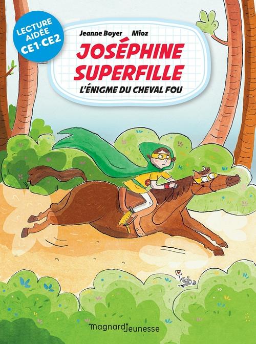 mes premières lectures en lecture aidée ; Joséphine superfille t.2 ; l'énigme du cheval fou lecture aidée