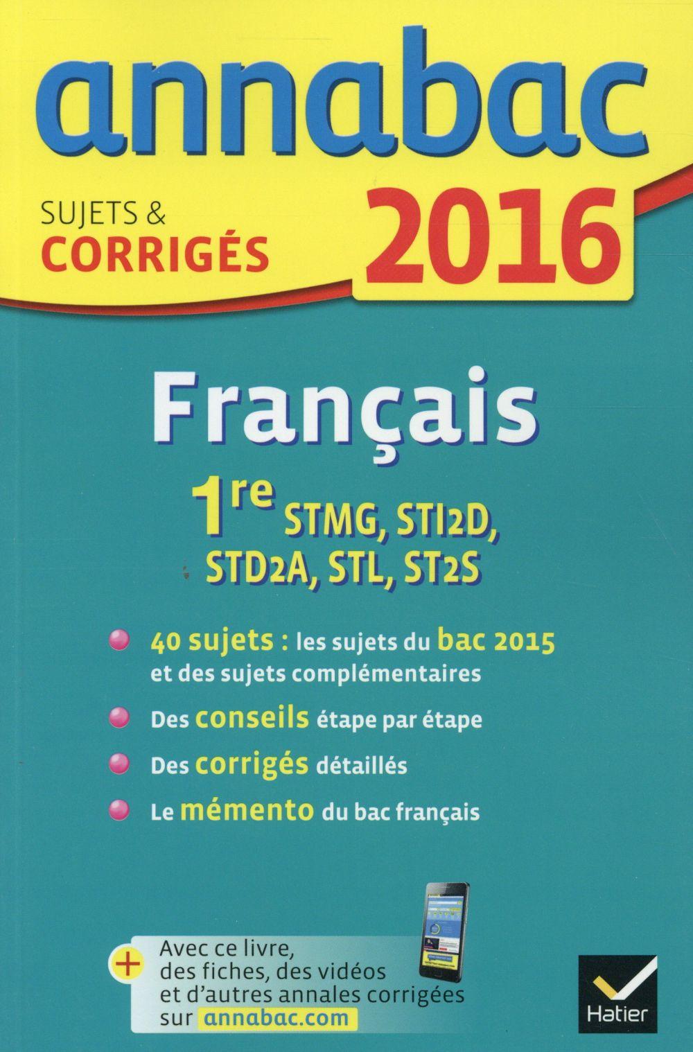 Annabac ; Francais ; 1ere Series Technologiques (Edition 2016)