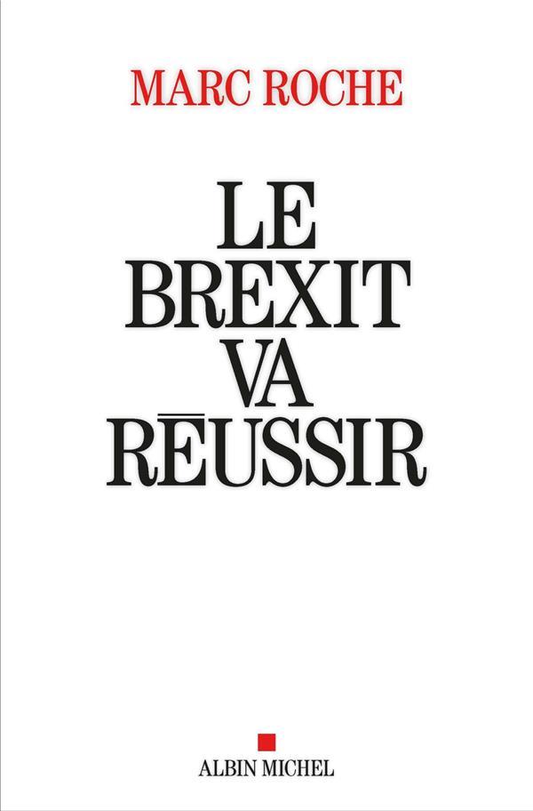 Le Brexit va réussir ; l'Europe au bord de l'explosion