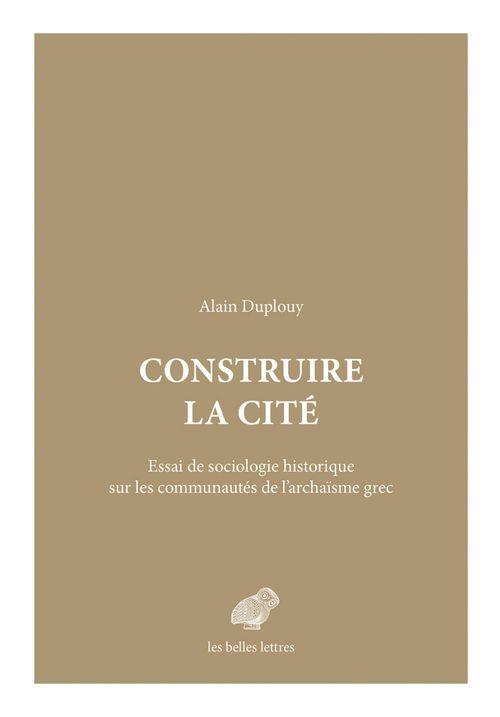 Construire la cité  - Alain Duplouy