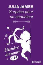 Vente EBooks : Surprise pour un séducteur - Histoire d'amour n° 14  - Julia James