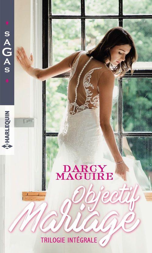Objectif mariage ; une passion secrète, un mensonge d'amour, fiançailles impromptues